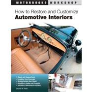 How to Restore and Customize Automotive Interiors by Parks, Dennis W.; Kimbrough, John, 9780760342473