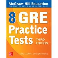 McGraw-Hill Education 8 GRE Practice Tests, Third Edition by Zahler, Kathy; Thomas, Christopher, 9781260122473
