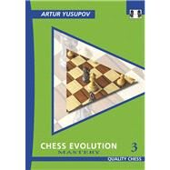 Chess Evolution 3: Mastery by Yusupov, Artur, 9781906552473
