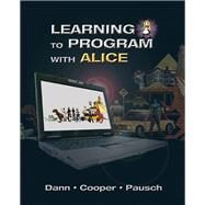 Learning to Program with Alice (w/ CD ROM) by Dann, Wanda P.; Cooper, Stephen; Pausch, Randy, 9780132122474