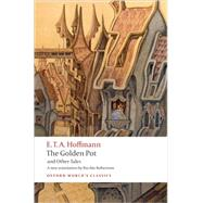 The Golden Pot and Other Tales A New Translation by Ritchie Robertson by Hoffmann, E. T. A.; Robertson, Ritchie, 9780199552474