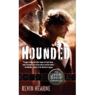 Hounded: The Iron Druid Chronicles, Book One by Hearne, Kevin, 9780345522474