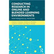 Conducting Research in Online and Blended Learning Environments: New Pedagogical Frontiers by Dziuban; Charles D., 9780415742474