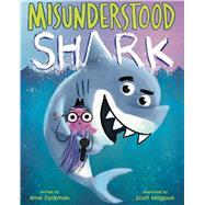 Misunderstood Shark by Dyckman, Ame; Magoon, Scott, 9781338112474
