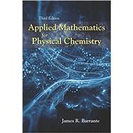 Applied Mathematics for Physical Chemistry by Barrante, James R., 9781478632474