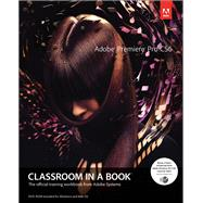 Adobe Premiere Pro Cs6 Classroom in a Book by Adobe Creative Team, 9780321822475