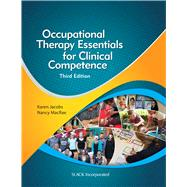 Occupational Therapy Essentials for Clinical Competence by Jacobs, Karen; MacRae, Nancy, 9781630912475