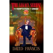 The Temptation to Greed by Cook, David Francis, 9781940262475
