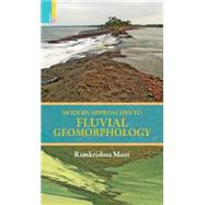 Modern Approaches to Fluvial Geomorphology by Maiti, Ramkrishna, 9789384082475