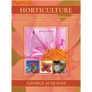Horticulture Principles and Practices by Acquaah, George, 9780131592476