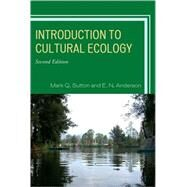 Introduction to Cultural Ecology by Sutton, Mark Q.; Anderson, E. N., 9780759112476