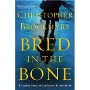 Bred in the Bone A Jasmine Sharp and Catherine McLeod Novel by Brookmyre, Christopher, 9780802122476