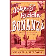 Joke & Riddle Bonanza by Pellowski, Michael J., 9781454922476