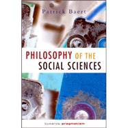Philosophy of the Social Sciences : Towards Pragmatism by Baert, Patrick, 9780745622477