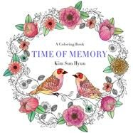 Time of Memory A Coloring Book by Hyun, Kim Sun; Hyun, Kim Sun, 9781250112477