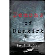 Demons of Dunkirk by Nolan, Paul, 9781906132477