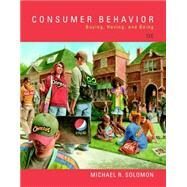 Consumer Behavior Buying, Having, and Being Plus MyLab Marketing with Pearson eText -- Access Card Package by Solomon, Michael R., 9780134472478
