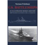 U.s. Battleships by Friedman, Norman; Raven, Alan; Baker, A. D., III, 9781591142478