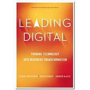 Leading Digital: Turning Technology into Business Transformation by Westerman, George; Bonnet, Didier; McAfee, Andrew, 9781625272478