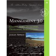 Management 3.0 Leading Agile Developers, Developing Agile Leaders by Appelo, Jurgen, 9780321712479