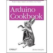 Arduino Cookbook by Margolis, Michael, 9780596802479