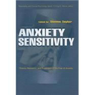 Anxiety Sensitivity: theory, Research, and Treatment of the Fear of Anxiety by Taylor,Steven;Taylor,Steven, 9781138012479