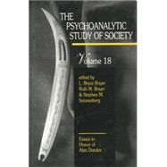 The Psychoanalytic Study of Society, V. 18: Essays in Honor of Alan Dundes by Boyer,L. Bryce, 9781138872479