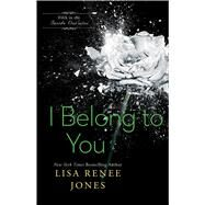 I Belong to You by Jones, Lisa Renee, 9781476772479