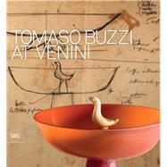 Tomaso Buzzi At Venini by Barovier, Marino; Sonego, Carla, 9788857222479