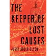 The Keeper of Lost Causes A Department Q Novel by Adler-Olsen, Jussi, 9780525952480