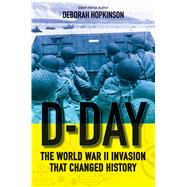 D-Day: The World War II Invasion that Changed History (Scholastic Focus) by Hopkinson, Deborah, 9780545682480