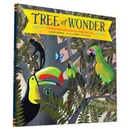 Tree of Wonder: The Many Marvelous Lives of a Rainforest Tree by Messner, Kate; Mulazzani, Simona, 9781452112480