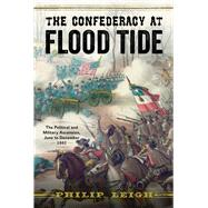The Confederacy at Flood Tide by Leigh, Philip, 9781594162480