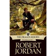 The Dragon Reborn Book Three of 'The Wheel of Time' by Jordan, Robert, 9780312852481
