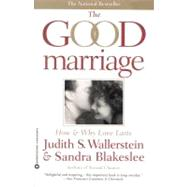 Good Marriage : How and Why Love Lasts by Wallerstein, Judith S.; Blkeslee, Sandra, 9780446672481