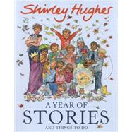 A Year of Stories and Things to Do by Hughes, Shirley, 9780370332482