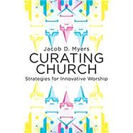 Curating Church by Myers, Jacob D., 9781501832482