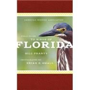 American Birding Association Field Guide to Birds of Florida by Pranty, Bill; Small, Brian E., 9781935622482