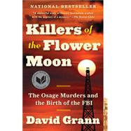 Killers of the Flower Moon by Grann, David, 9780307742483