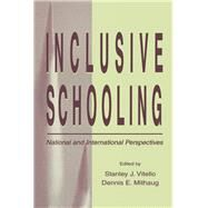 Inclusive Schooling: National and International Perspectives by Vitello,Stanley J., 9781138972483