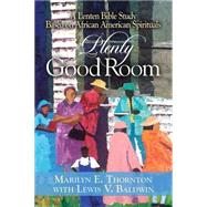 Plenty Good Room by Thornton, Marilyn E.; Baldwin, Lewis V., 9781501822483
