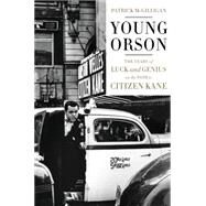 Young Orson by McGilligan, Patrick, 9780062112484