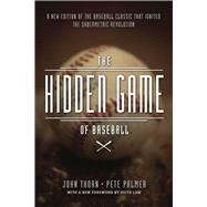 The Hidden Game of Baseball: A Revolutionary Approach to Baseball and Its Statistics by Thorn, John; Palmer, Pete; Reuther, David, 9780226242484
