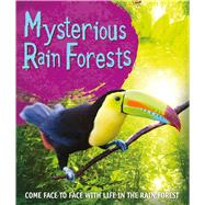Mysterious Rainforests Come face to face with rainforest creatures by Unknown, 9780753472484