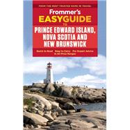 Frommer's EasyGuide to Prince Edward Island, Nova Scotia and New Brunswick by Rhyno, Darcy, 9781628872484