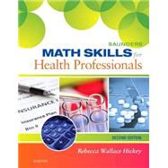 Saunders Math Skills for Health Professionals by Hickey, Rebecca Wallace, RN, 9780323322485