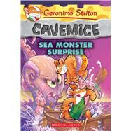 Sea Monster Surprise (Geronimo Stilton Cavemice #11) by Stilton, Geronimo, 9780545872485