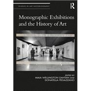 Monographic Exhibitions and the History of Art by Gahtan; Maia, 9781138712485