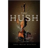 The Hush by Melki-wegner, Skye, 9781510712485