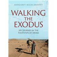 Walking the Exodus by Rawicz, Margaret Malka, 9789655242485
